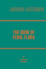 The-Book-of-Feral-Flora-Amanda-Ackerman-thumb